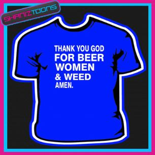 BEER WOMEN & WEED DRUGS FESTIVAL TSHIRT